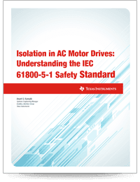 Isolation in AC Motor Drives: Understanding the IEC 61800-5-1 Safety Standard