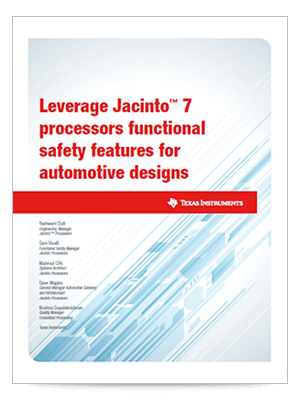 Leverage Jacinto 7 processors for functional safety features for automotive designs