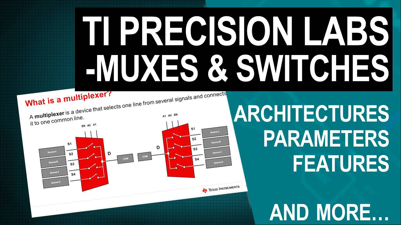TI Precision Labs - Muxes & Switches